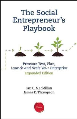 The Social Entrepreneur's Playbook: Pressure Test, Plan, Launch and Scale Your Enterprise (Paperback)