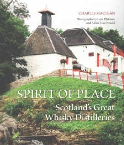 Spirit of Place: Scotland's Great Whisky Distilleries (Hardcover)