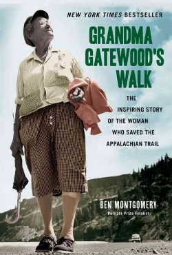 Grandma Gatewood's Walk: The Inspiring Story of the Woman Who Saved the Appalachian Trail (Paperback)