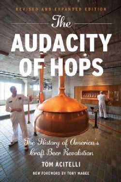 The Audacity of Hops: The History of America's Craft Beer Revolution (Paperback)