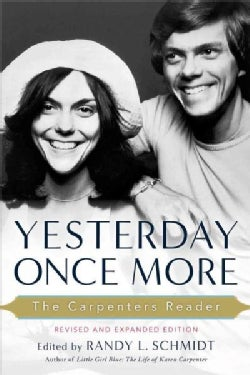 Yesterday Once More: The Carpenters Reader (Paperback)
