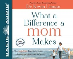 What a Difference a Mom Makes: The Indelible Imprint a Mom Leaves on Her Son's Life, PDF included (CD-Audio)
