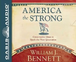 America the Strong: Conservative Ideas to Spark the Next Generation: Includes PDF (CD-Audio)