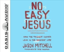 No Easy Jesus: How the Toughest Choices Lead to the Greatest Life; Includes PDF on Final Disc (CD-Audio)