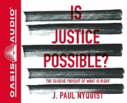 Is Justice Possible?: The Elusive Pursuit of What Is Right (CD-Audio)