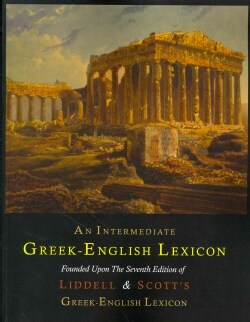 An Intermediate Greek-English Lexicon: Founded upon the Seventh Edition of Liddell and Scott's Greek-english Lexicon (Paperback)