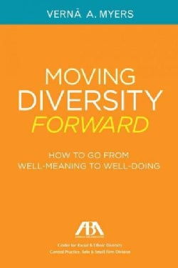 Moving Diversity Forward: How to Go from Well-Meaning to Well-Doing (Paperback)