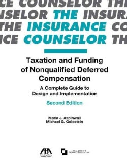Taxation and Funding of Nonqualified Deferred Compensation: A Complete Guide to Design and Implementation (Paperback)