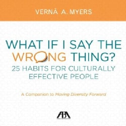 What If I Say the Wrong Thing?: 25 Habits for Culturally Effective People (Paperback)