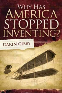 Why Has America Stopped Inventing? (Paperback)