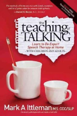 The Teaching of Talking: Learn to Do Expert Speech Therapy at Home With Children and Adults (Paperback)