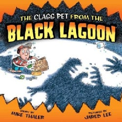 The Class Pet from the Black Lagoon (Hardcover)