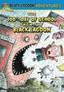 The 100th Day of School from the Black Lagoon (Hardcover)