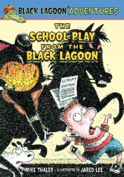 The School Play from the Black Lagoon (Hardcover)