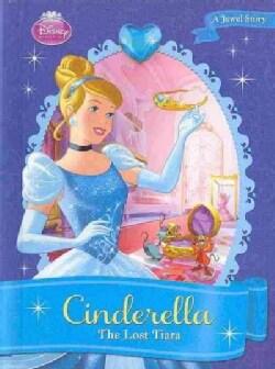 Cinderella: The Lost Tiara (Hardcover)
