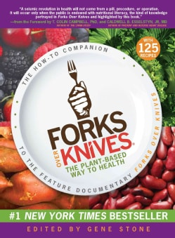 Forks Over Knives: The Plant-Based Way to Health (Paperback)