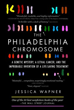 The Philadelphia Chromosome: A Genetic Mystery, a Lethal Cancer, and the Improbable Invention of a Lifesaving Tre... (Paperback)