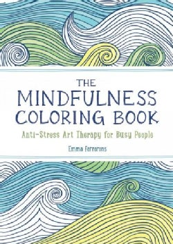 The Mindfulness Coloring Book: Anti-Stress Art Therapy for Busy People (Paperback)