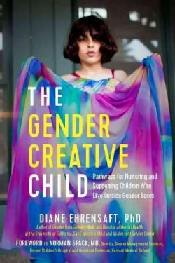 The Gender Creative Child: Pathways for Nurturing and Supporting Children Who Live Outside Gender Boxes (Paperback)
