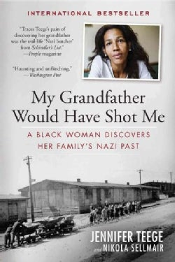 My Grandfather Would Have Shot Me: A Black Woman Discovers Her Family's Nazi Past (Paperback)