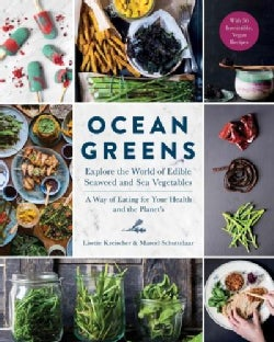Ocean Greens: Explore the World of Edible Seaweed and Sea Vegetables: a Way of Eating for Your Health and the Pla... (Hardcover)