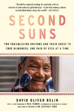 Second Suns: Two Trailblazing Doctors and Their Quest to Cure Blindness, One Pair of Eyes at a Time (Paperback)