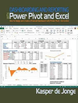 Dashboarding and Reporting With Power Pivot and Excel: How to Design and Create a Financial Dashboard With Powerp... (Paperback)