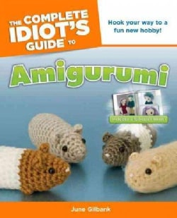 The Complete Idiot's Guide to Amigurumi (Paperback)