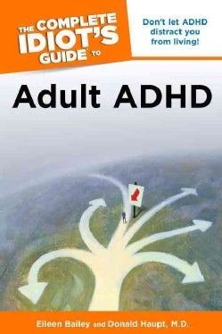 The Complete Idiot's Guide to Adult ADHD (Paperback)