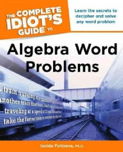 The Complete Idiot's Guide to Algebra Word Problems (Paperback)