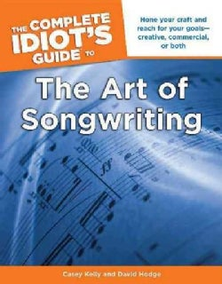 The Complete Idiot's Guide to the Art of Songwriting (Paperback)