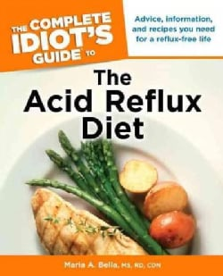The Complete Idiot's Guide to the Acid Reflux Diet (Paperback)