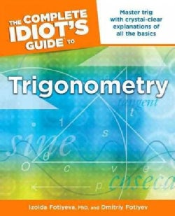 The Complete Idiot's Guide to Trigonometry (Paperback)