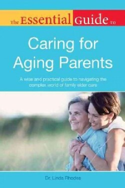 The Essential Guide to Caring for Aging Parents (Paperback)
