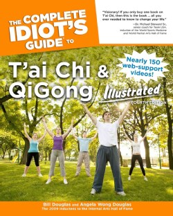 The Complete Idiot's Guide to T'ai Chi & QiGong Illustrated (Paperback)