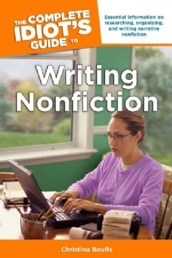 The Complete Idiot's Guide to Writing Nonfiction (Paperback)