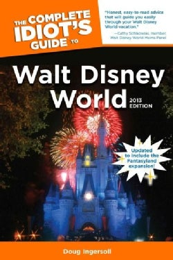 The Complete Idiot's Guide to Walt Disney World 2013 (Paperback)