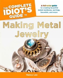 The Complete Idiot's Guide to Making Metal Jewelry (Paperback)