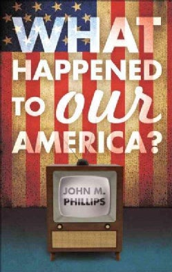 What Happened to Our America? (Paperback)