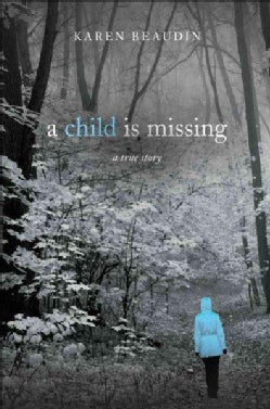 A Child Is Missing: A True Story (Paperback)