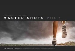 Master Shots: The Director's Vision: 100 Setups, Scenes and Moves for Your Breakthrough Movie (Paperback)