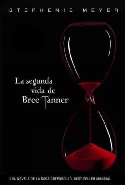 La segunda vida de Bree Tanner/ The Short Second Life of Bree Tanner (Paperback)