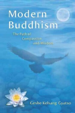 Modern Buddhism: The Path of Compassion and Wisdom (Paperback)