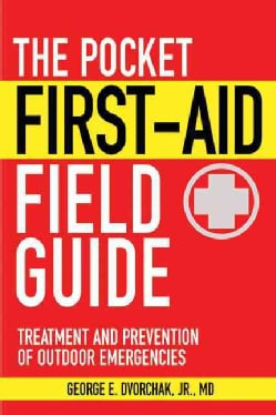 The Pocket First-Aid Field Guide: Treatment and Prevention of Outdoor Emergencies (Paperback)