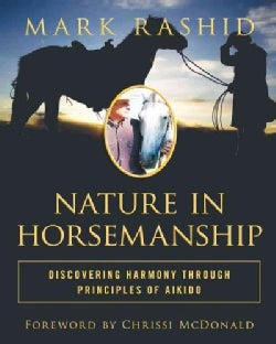 Nature in Horsemanship: Discovering Harmony Through Principles of Aikido (Hardcover)