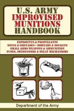 U.S. Army Improvised Munitions Handbook (Paperback)
