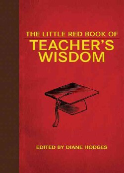 The Little Red Book of Teacher's Wisdom (Hardcover)