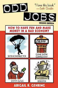Odd Jobs: How to Have Fun and Make Money in a Bad Economy (Paperback)