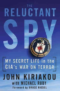 The Reluctant Spy: My Secret Life in the CIA's War on Terror (Paperback)