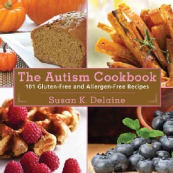 The Autism Cookbook: 101 Gluten-Free and Allergen-Free Recipes: Free from Gluten, Egg, Milk, Rice, Soy, Peanut, T... (Paperback)